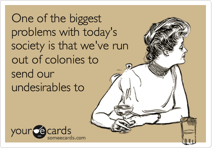 someecards, undesirables