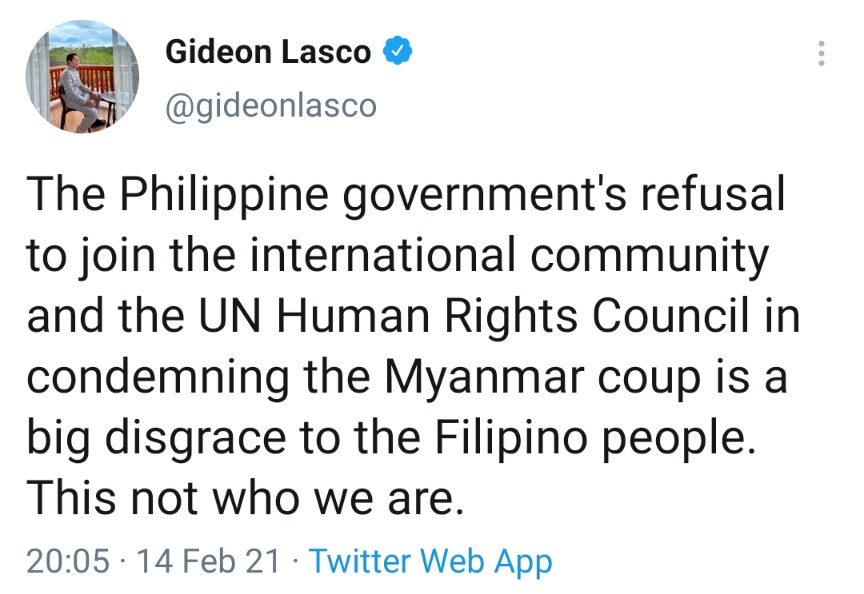 The Philippine government's refusal to join the international community and the UN Human Rights Council in condemning the Myanmar coup is a big disgrace to the Filipino people. This not who we are.