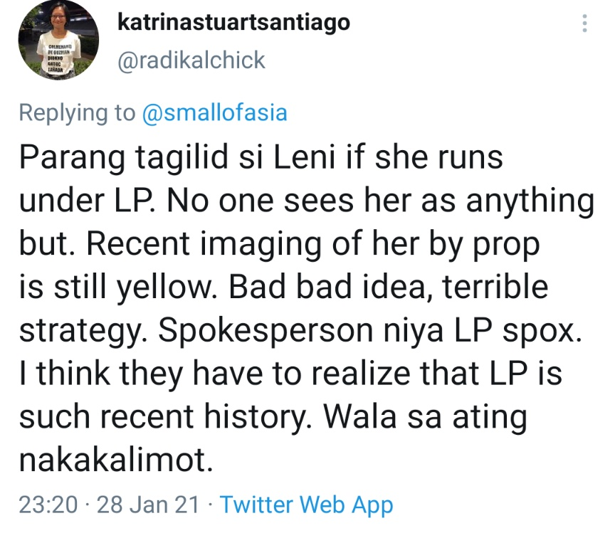 Parang tagilid si Leni if she runs under LP. No one sees her as anything but. Recent imaging of her by prop is still yellow. Bad bad idea, terrible strategy. Spokesperson niya LP spox. I think they have to realize that LP is such recent history. Wala sa ating nakakalimot.
