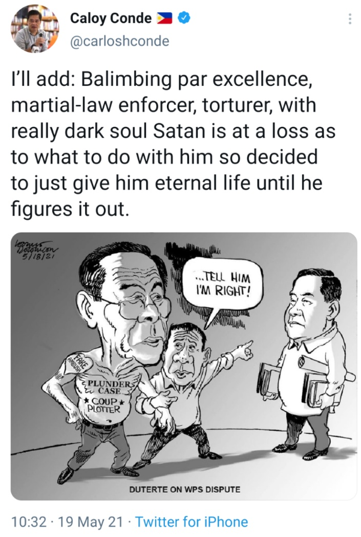 I'll add: Balimbing par excellence, martial-law enforcer, torturer, with really dark soul Satan is at a loss as to what to do with him so decided to just give him eternal life until he figures it out.