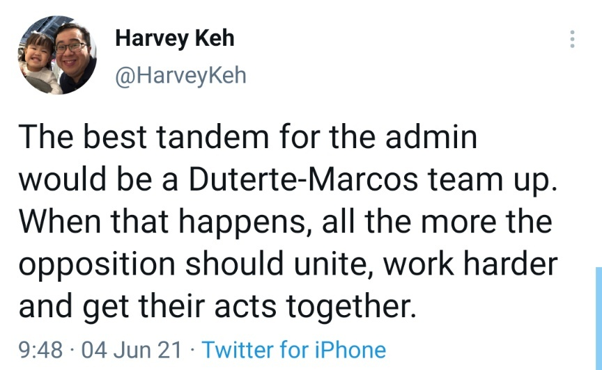 The best tandem for the admin would be a Duterte-Marcos team up. When that happens, all the more the opposition should unite, work harder and get their acts together.
