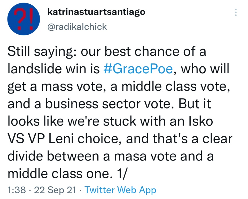 Still saying: our best chance of a landslide win is #GracePoe, who will get a mass vote, a middle class vote, and a business sector vote. But it looks like we're stuck with an Isko VS VP Leni choice, and that's a clear divide between a masa vote and a middle class one. 1/